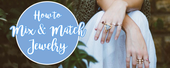 how-to-mix-and-match-jewelry