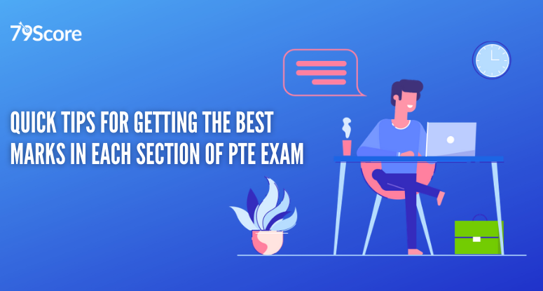 Quick Tips for Getting the Best marks in Each Section of PTE Exam