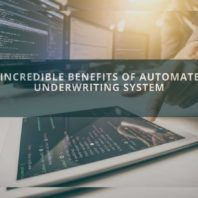 5 Incredible Benefits of Automated Underwriting System