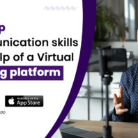 Develop communication skills with help of a Virtual learning platform